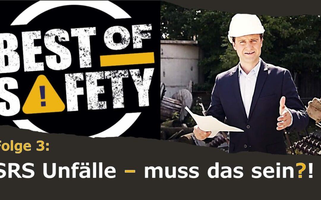 SRS-Unfälle – muss das sein? (BEST OF SAFETY – Folge 3)
