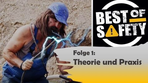 BEST OF SAFETY – Folge 1: Theorie und Praxis